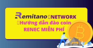 Coin RENEC là gì? Hướng dẫn đào coin RENEC trên sàn Remitano miễn phí 2021